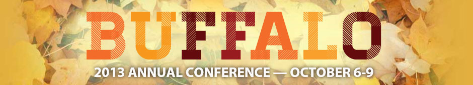 2013 Annual Conference - Buffalo, New York, Oct. 6-9