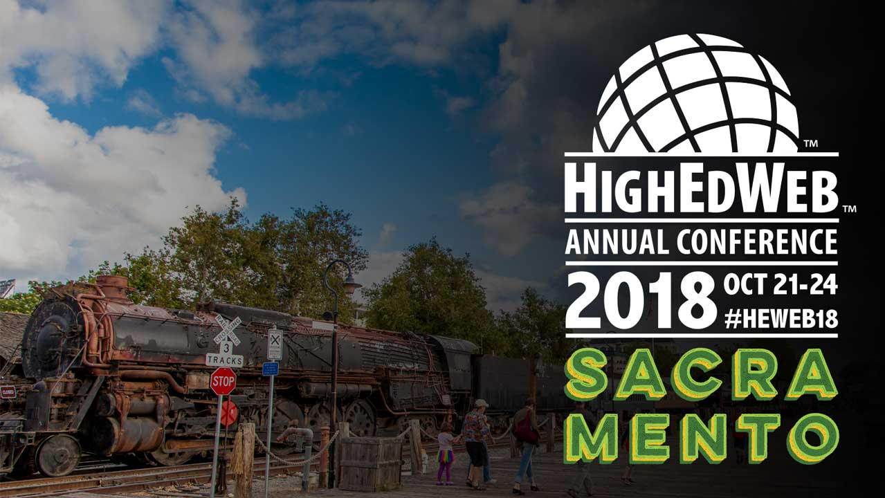 HighEdWeb Annual Conference: Oct 21-24, 2018, in Sacramento