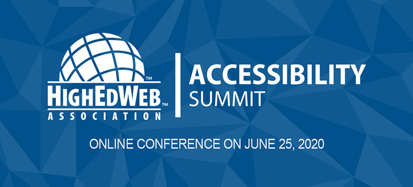 HighEdWeb Accessibility Summit: Online Conference on June 25, 2020