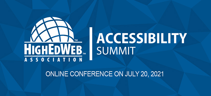 HighEdWeb Accessibility Summit: Online Conference on July 20, 2021